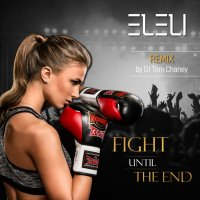 Fight Until the End Remix (feat. DJ Tom Chaney)